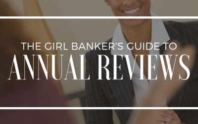 the Girl Banker's Guide to Annual Reviews