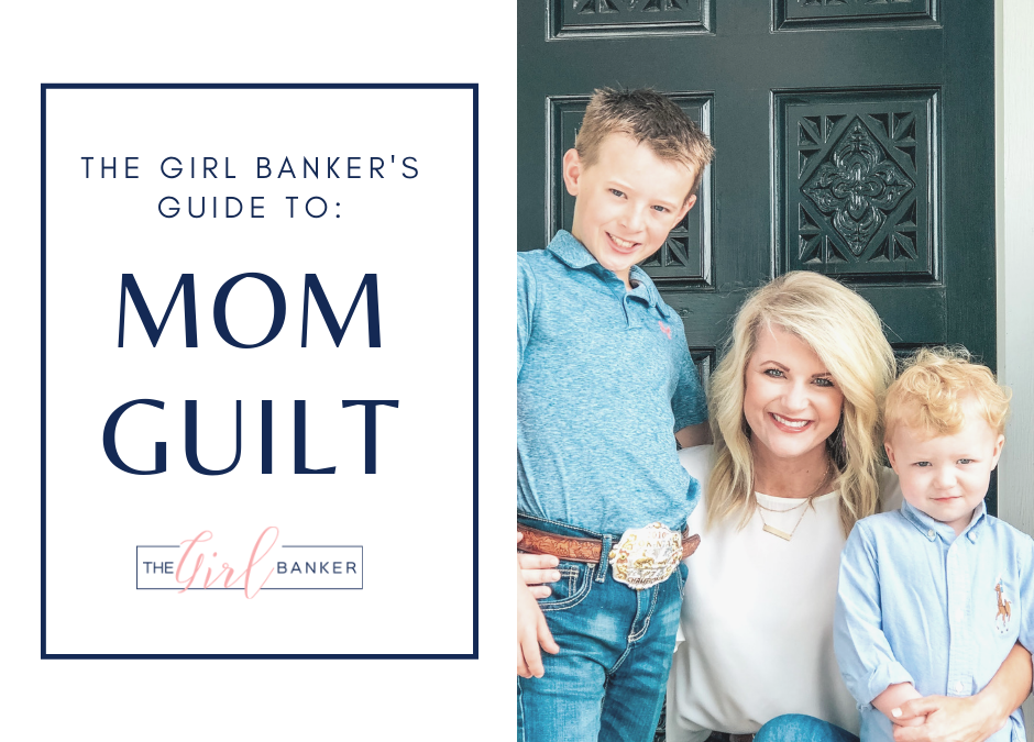 the Girl Banker's Guide to Mom Guilt